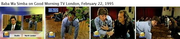 Joey Skaggs as Baba Wa Simba on Good Morning TV London, February 22, 1995