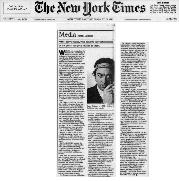 Media: Press, Joey Skaggs, who delights in practical jokes on the press, has got a million of them, by Mark Landler, The New York Times, January 29, 1996