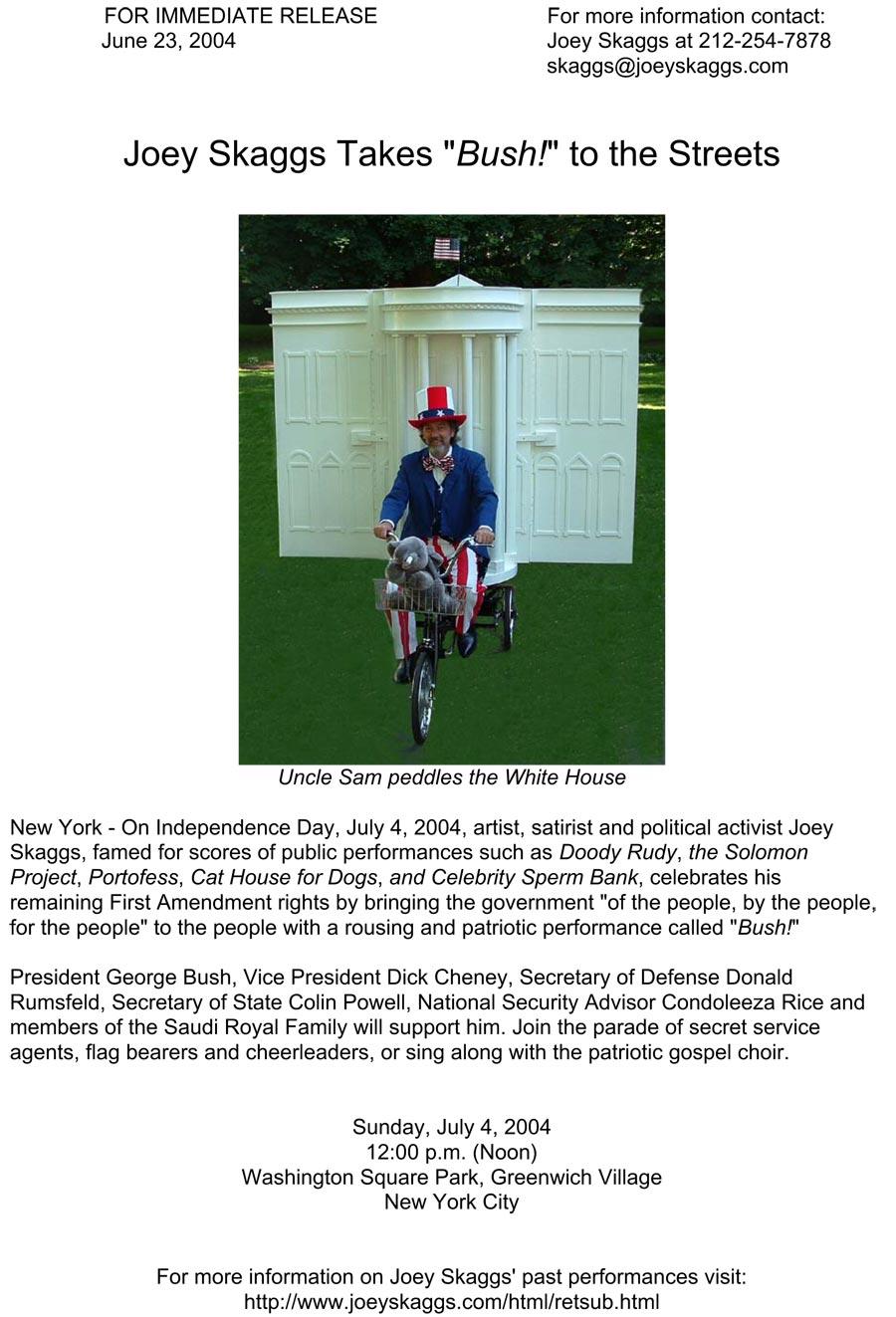 """Bush!"""" Press Release, June 23, 2004 – Joey Skaggs"""